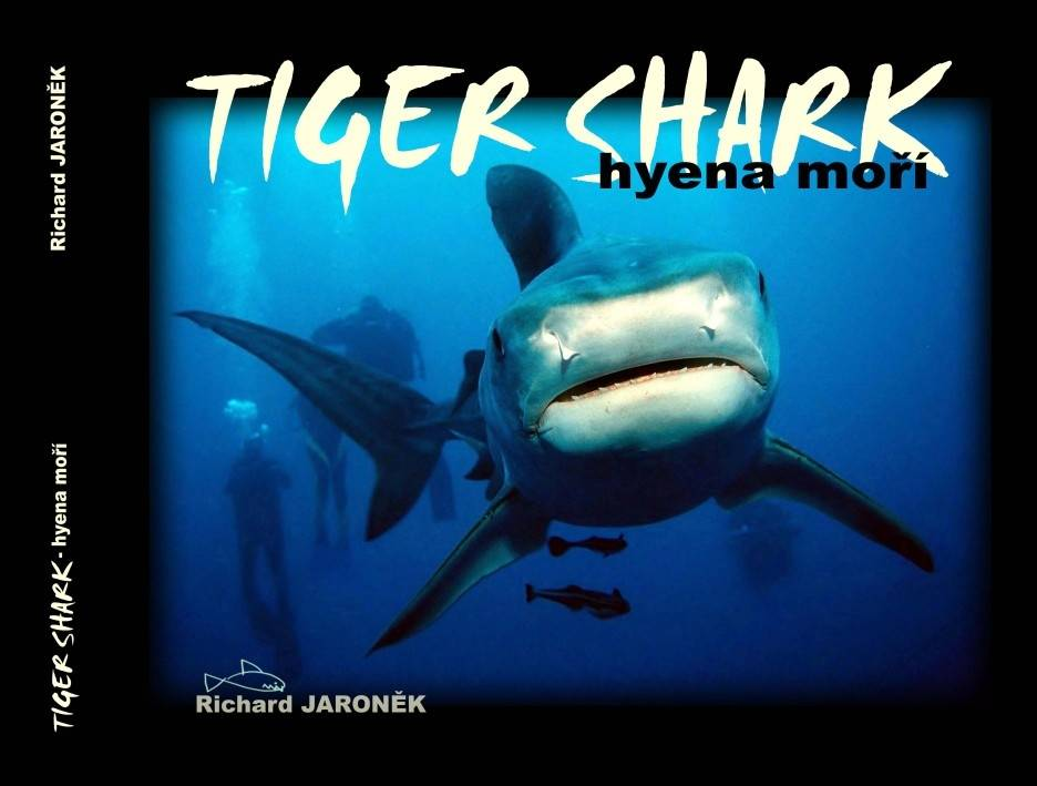 Richard Jaroněk: TIGER SHARK – HYENA MOŘÍ